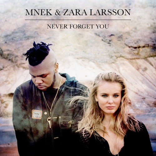 Zara Larsson & MNEK - Never Forget You (Axl Remix)