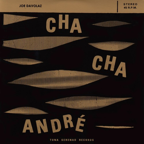 Joe Davolaz – Cha Cha André (vocals by Kumisolo)