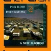 Pink Floyd - A new Machine Part l (BitBit Dub Mix)
