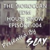 BEST Moroccan EDM House Show - Episode 004 [FREE DOWNLOAD + TRACKLIST] [DJ GUEST: NAMTO]