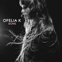 Ofelia K - Gone