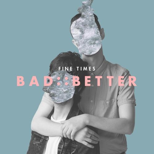 Bad::Better