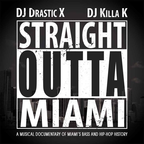 Straight Outta Miami (Bass & Hip-Hop Mix) *Full 77 Minute Mix*