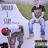 Should I Stay