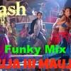 Download Mauja Hi Mauja  Funky Mix D J Hash in The Mix Mp3