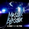 DJ Wout feat. MC Pyro - Masterblaster (Radio Edit)