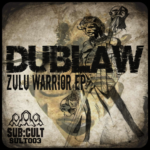 Dublaw - Zulu Warrior Ep [OUT NOW - SULT003]