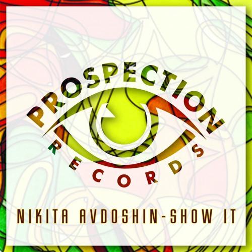 Nikita Avdoshin - Show It (Original Mix)