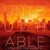 Tritonal & Cash Cash - Untouchable (Ghost With Paranoia Remix)