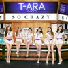 T ara-So Crazy 완전 미쳤네 (Korean ver.)