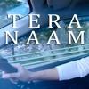 Falak - Tera Naam