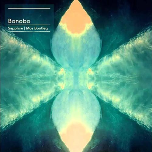 Bonobo - Sapphire (Mos Bootleg) FREE DOWNLOAD