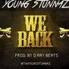 Young Stunnaz - We Back (Prod. By D - Ray Beats)
