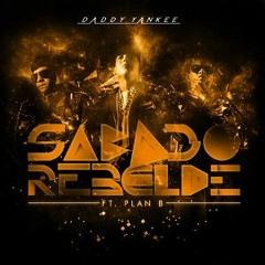 SABADO REBELDE - DADDY YANKEE FT PLAN B - [ DJ ALE RMX ]