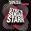 Syke'n'Sugarstarr, Tommy Love, Hector Fonseca - Danz (Roberto Santejo Mashup)