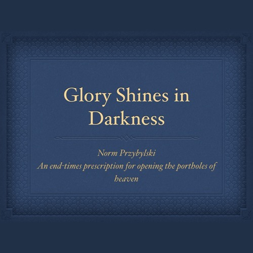 Glory Shines in the Darkness