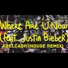 Skrillex And Diplo ft. Justin Bieber - Where Are Ü Now (Abelca$h House Remix)