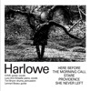 HARLOWE: Here Before