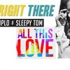 Diplo and Sleepy Tom - Be Right There [X] All This LOVE (Beyond It All Remix)[FREE easy Download]