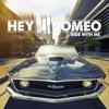 Hey Romeo - Ride With Me