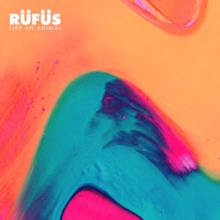 RÜFÜS - Like An Animal