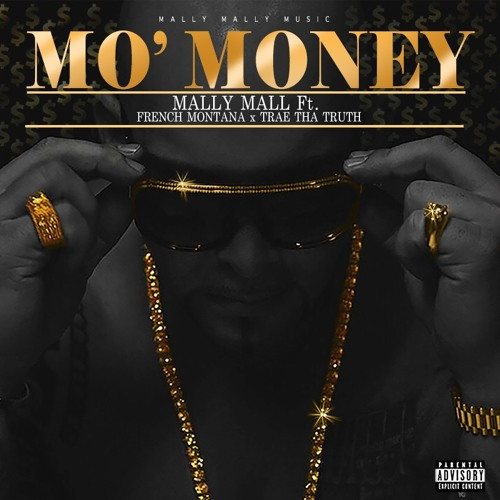 Mally Mall ft. French Montana & Trae Tha Truth – Mo' Money