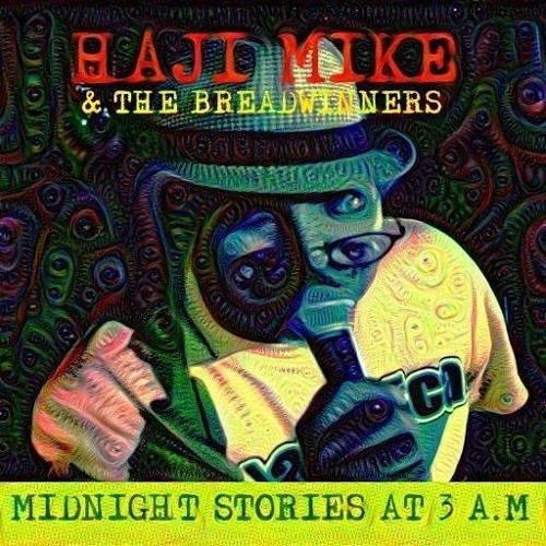 Midnight Stories at 3 a.m. Haji Mike & The Breadwinners Sample Mix 1