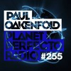 Planet Perfecto 255 ft. Paul Oakenfold & Arno Cost