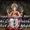 Ganpati Bappa Morya - Jai Lord Ganesha mix by dj sagar