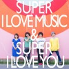 1st mini album 「SUPER I LOVE MUSIC & SUPER I LOVE YOU」ダイジェスト