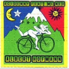 AciDennY Feat. MC NED - Albert HofmaNN