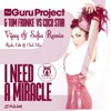 The Guru Project & Tom Franke Vs. Coco Star - I Need A Miracle (Vijay & Sofia Radio Edit)