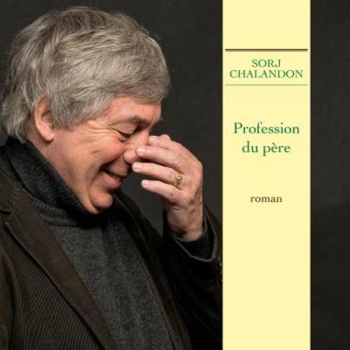 """""""Profession du père"""", de Sorj Chaladon - Chérie FM Côtes-d'Armor"""