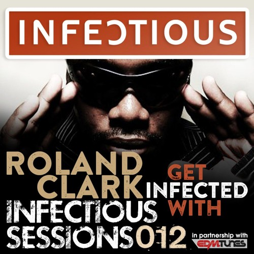 Infectious NYC Sessions 012 With Roland Clark (September 22nd 2015)