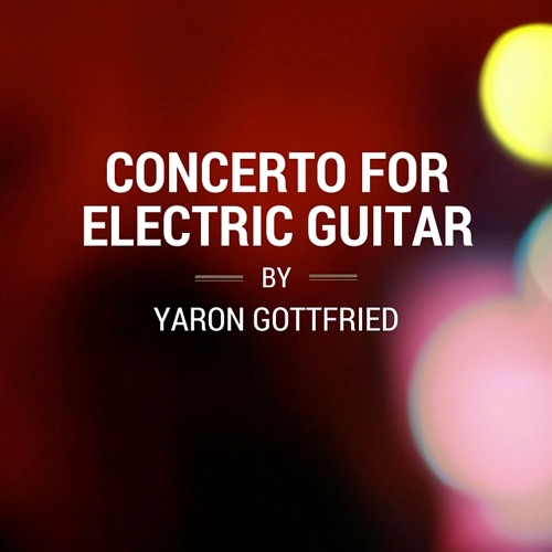 Concerto for Electric Guitar by Yaron Gottfried