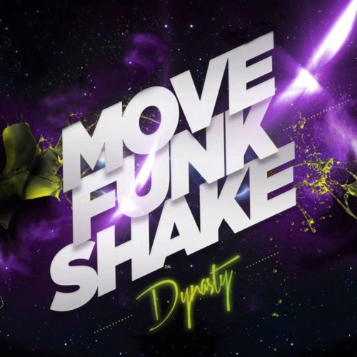 Move,Funk,Shake | Dynasty (Original Mix) Now Free DL!! тнРтнРтнР