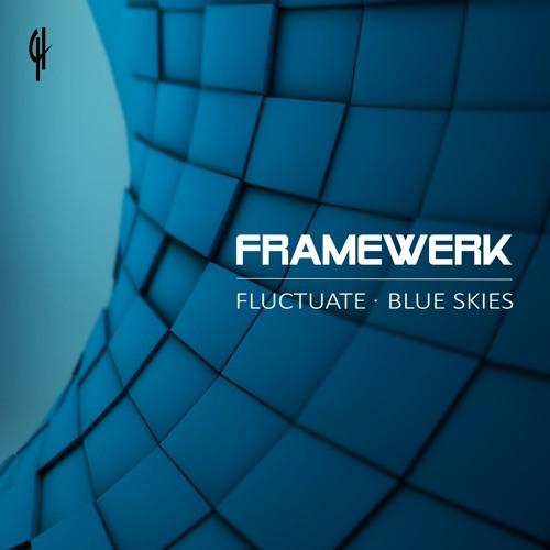 Framewerk - Blue Skies (Original Mix) Out Now