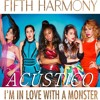 "Fifth Harmony ""I'm In Love With a Monster"" (ACÚSTICO)"
