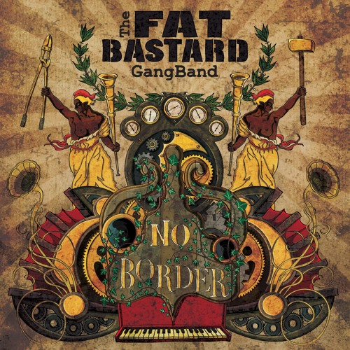 NO BORDER (2012) -  The Fat Bastard GangBand