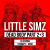 Dead Body Part 2+3 (ft. Stormzy + Kano) [Prod. Prezident Jeff + Deezy]