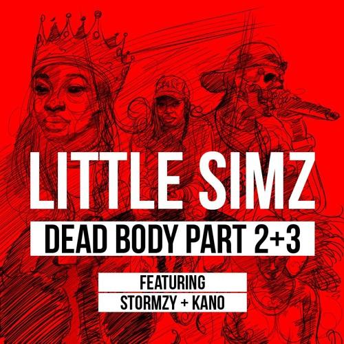 Dead Body Part 2+3 (ft. Stormzy + Kano) [Prod. Prezident Jeff + Deezy]