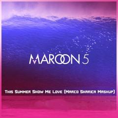 Maroon 5, Robin S & Bodybangers - This Summer Show Me Love (Marco Skarica Mashup)