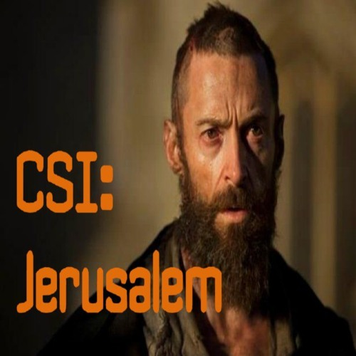 Life Of Christ 340 - CSI: Jerusalem