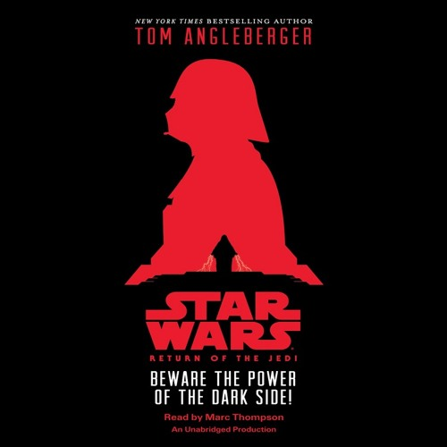 Star Wars: Return of the Jedi: Beware the Power of the Dark Side! by Tom Angleberger