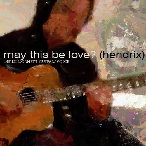 May This Be Love?