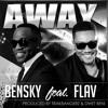 Bensky - Away Ft. Flav  (prod. by Bangerz )