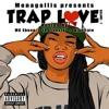 MON A GALLIS - TRAP LOVE VOL 1 (MC-EBONE, JR FIVE STAR, HIGH LYTE)(2015)