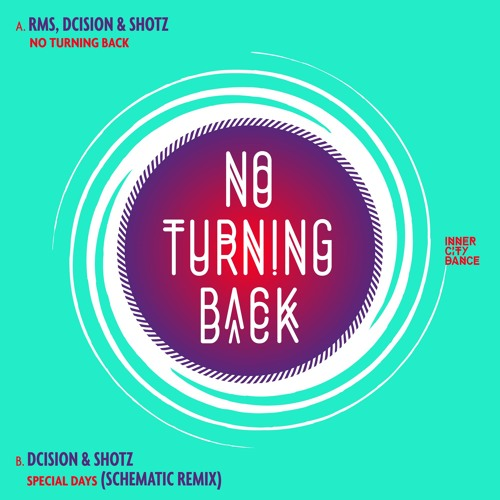 No Turning Back / Special Days (Schematic Remix) - Dcision, RMS & Shotz - ICD 021