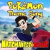 Pokémon Theme - Acoustic Cover - NateWantsToBattle