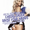 Cheerleader vs. Raise Your Hands (Trillogee Bootleg) *Click 'Buy' for Free Download*